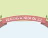 Reading Winter On Ice